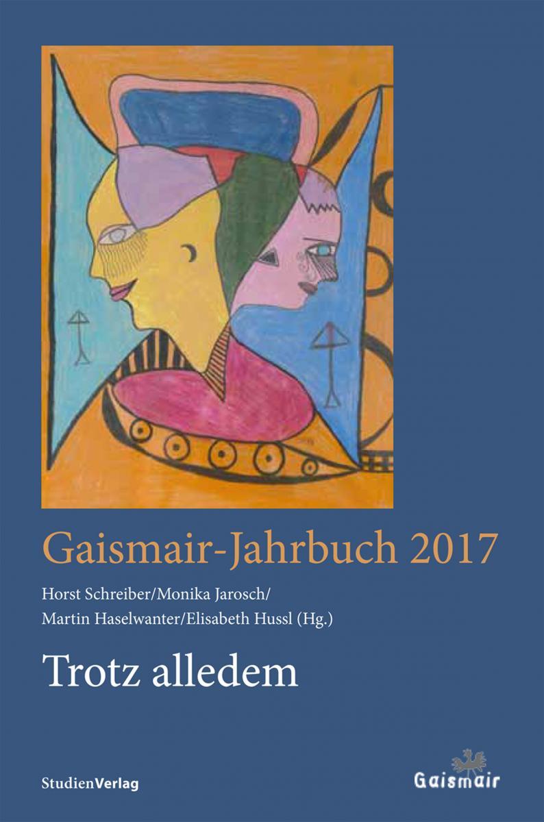 Präsentation: Gaismair-Jahrbuch 2017. Trotz alledem