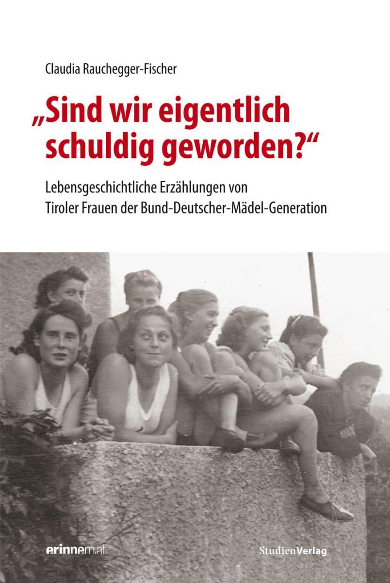 """Claudia Rauchegger-Fischer: """"Sind wir eigentlich schuldig geworden?"""""""