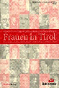 Horst Schreiber/Ingrid Tschugg/Alexandra Weiss (Hg.): Frauen in Tirol