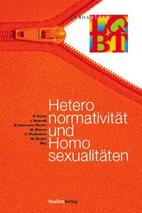 R. Bartel, I. Horwath, W. Kannonier-Finster, M. Mesner, E. Pfefferkorn, M. Ziegler (Hg): Heteronormativität und Homosexualität