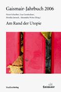 Gaismair-Jahrbuch 2006. Am Rand der Utopie