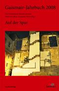 Gaismair-Jahrbuch 2008. Auf der Spur