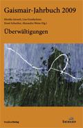 Gaismair-Jahrbuch 2009. Überwältigungen
