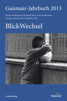 Gaismair-Jahrbuch 2013. BlickWechsel