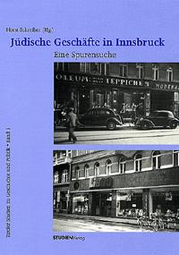 Horst Schreiber (Hg): Jüdische Geschäfte in Innsbruck