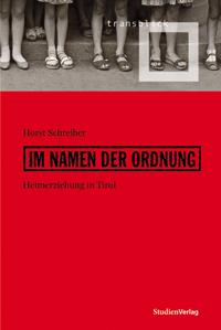 Horst Schreiber: Im Namen der Ordnung