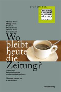 Matthias Aberer/Philipp Korom/Eva Postl/Daniela Reischl/Matthias Revers/Barbara Schantl Wo bleibt heute die Zeitung?